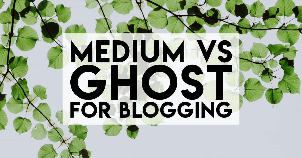 Ghost vs Medium — Why I choose Ghost for blogging
