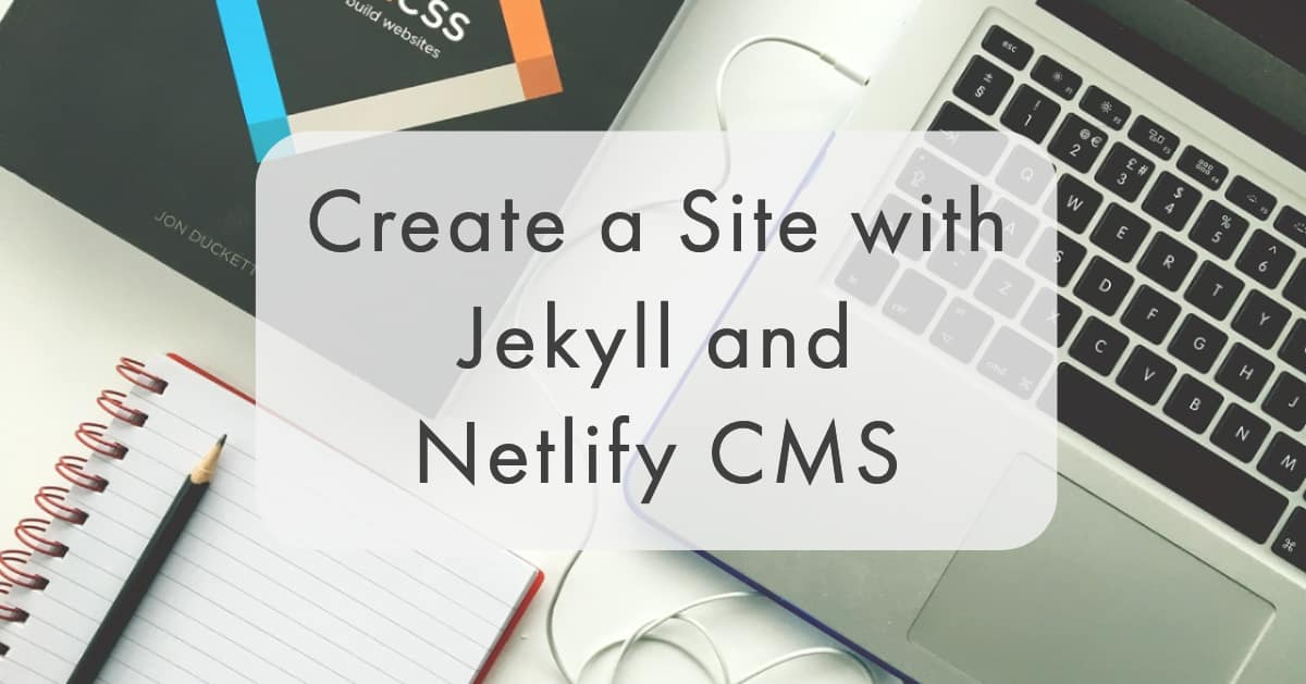 JAMStack Getting Started Guide with Jekyll and Netlify