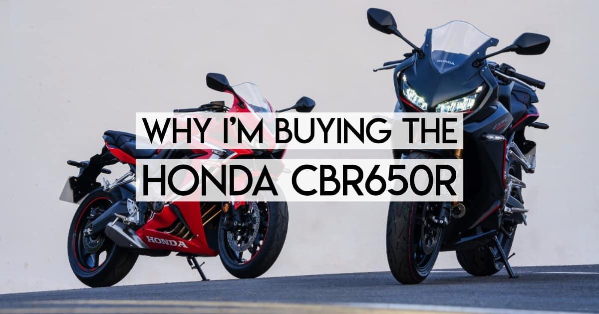 Why I'm Buying the Honda CBR650R: The Spiritual Successor to the CBR600F