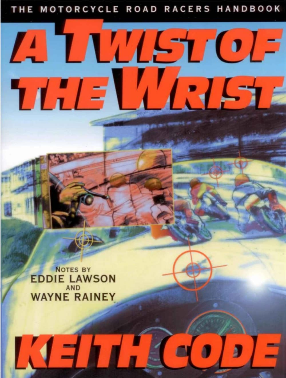 Best motorcycling books - a twist of the wrist by Keith Code