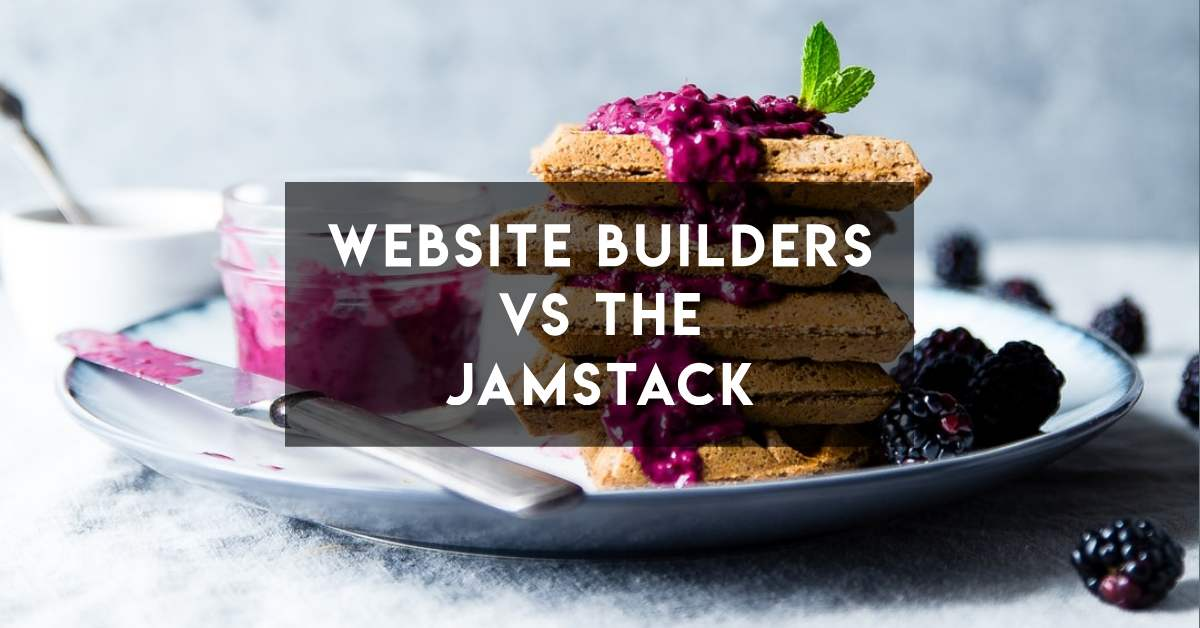 The JAMstack in plain language - comparing website builders like WordPress and Ghost with the JAMstack