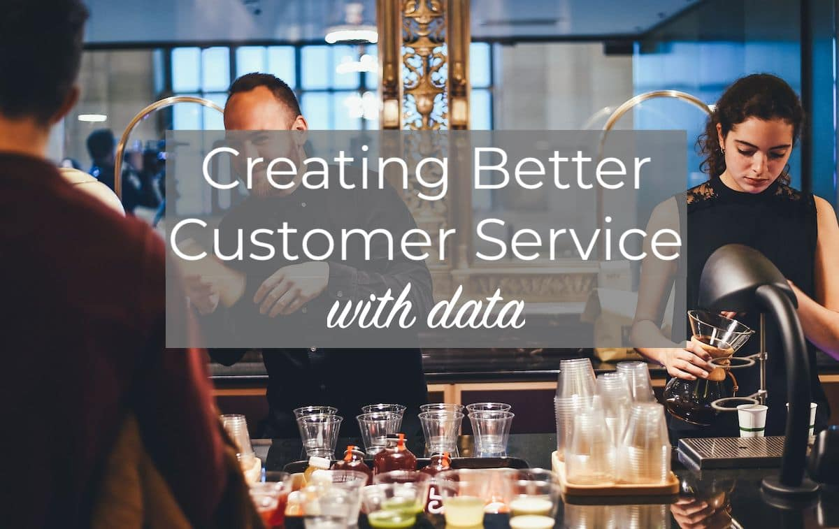 Create Happiness in Face-to-Face Customer Service with Data