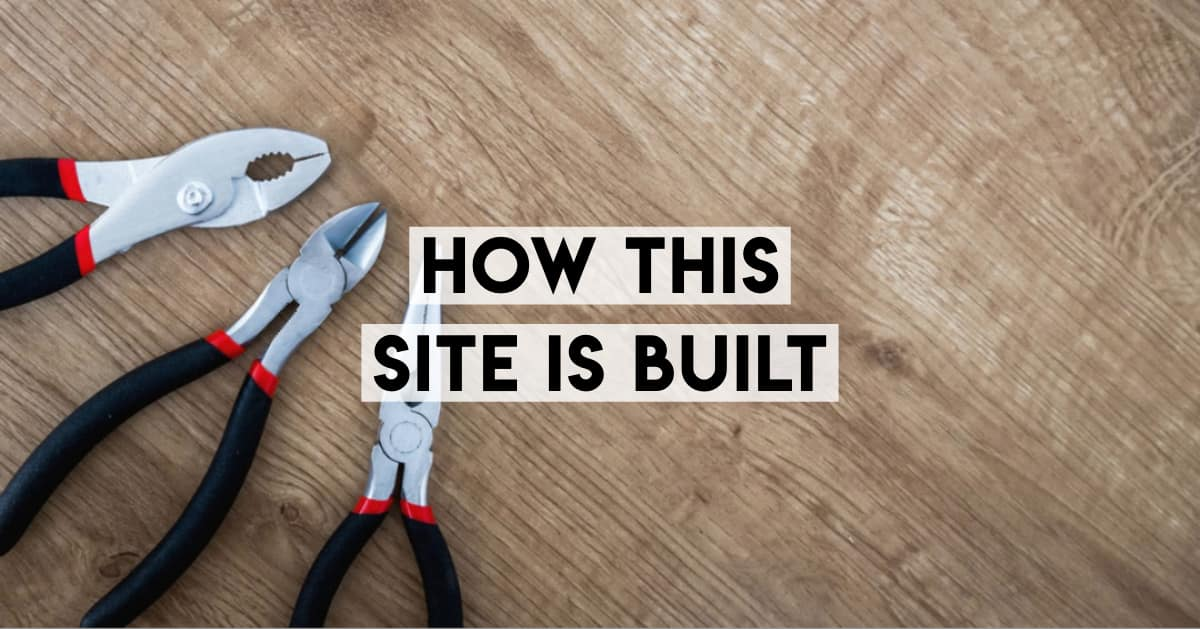 How This Site/Blog is Built