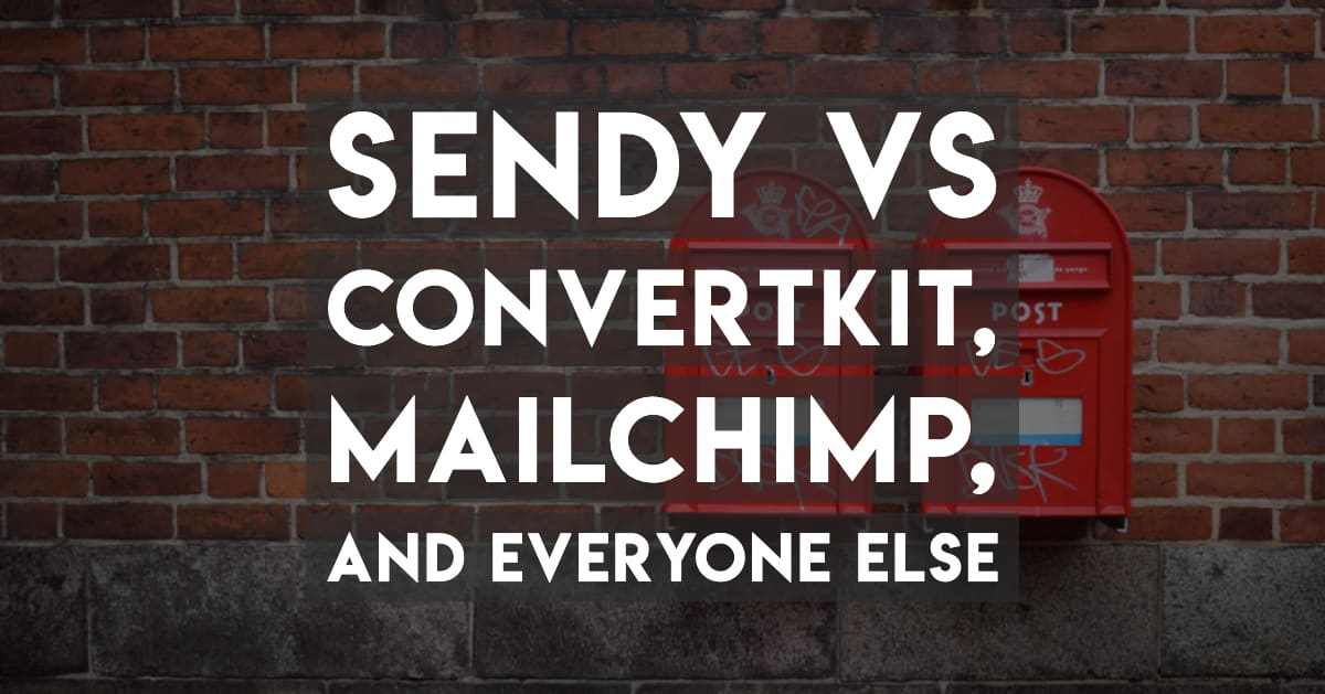 Convertkit and MailChimp (and others) vs Sendy