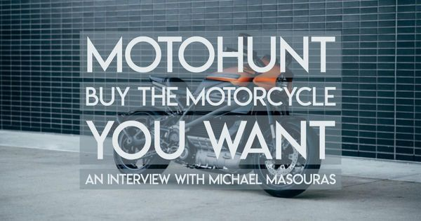 Interview: Michael Masouras of MotoHunt, the Ultimate Motorcycle Marketplace