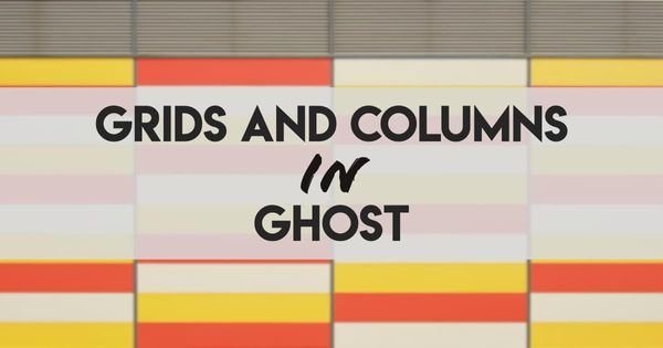 Grids and Columns in Ghost — without Bootstrap
