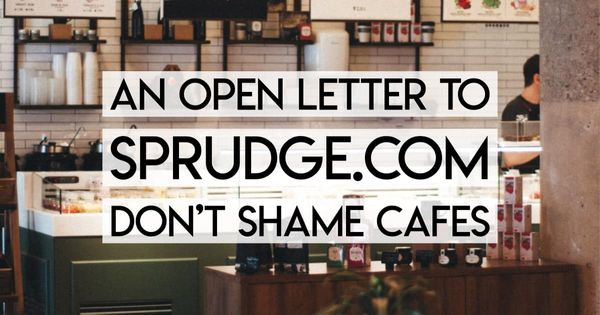 An Open Letter to Sprudge: Don't Shame Cafes, You're Better Than That