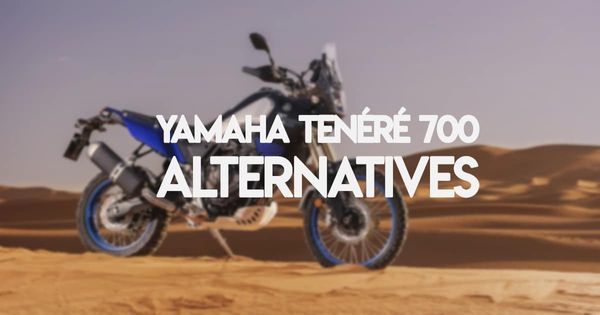 Alternatives to the Yamaha Tenéré 700 you can buy now