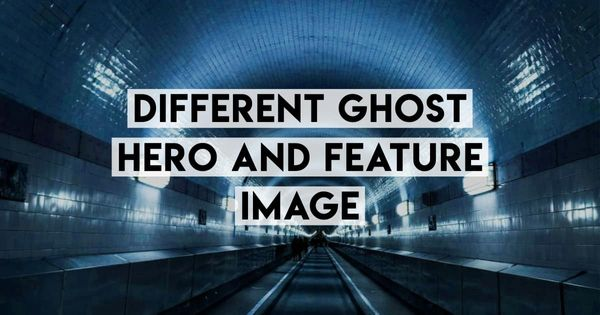 Ghost Blog: Different Hero Image to Feature Image (with Invisible Tags)