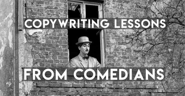 Lessons in Copywriting (and Business) from Comedians
