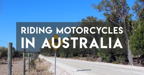 Tips for Riding Motorcycles in Australia vs America/Europe