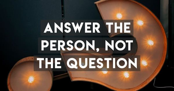 Convincing People: Answer the Person, Not the Question