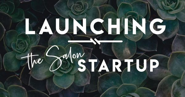 Launching a New Business - The Salon Startup