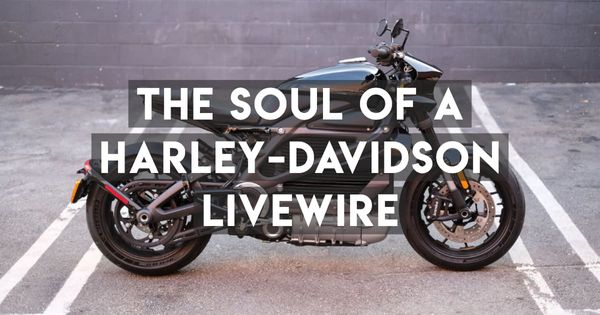 Does The Harley-Davidson LiveWire Have Soul?