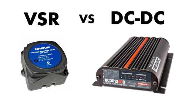 Dual Battery Systems — DC-DC charger vs VSR/Isolator